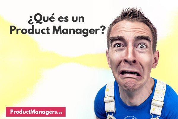 Que es un Product Manager